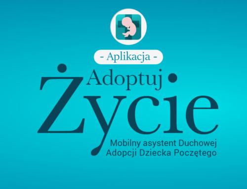 Adoptuj życie – pierwsza interaktywna aplikacja Pro-Life